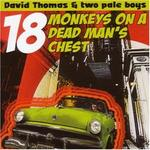 David Thomas & Two Pale Boys: 18 Monkeys on a Dead Man's Chest