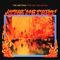 The Meters: Fire on the Bayou - Funky sumpklassiker