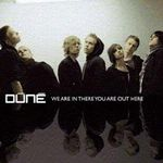 Dúné: We Are In There, You Are Out Here