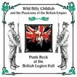 Wild Billy Childish and the Musicians of the British Empire: Punk Rock at the British Legion Hall