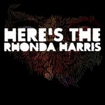 The Rhonda Harris: Here's the Rhonda Harris