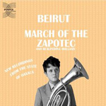 Beirut: March of the Zapotec & Realpeople: Holland