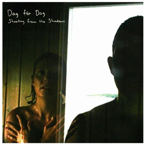 Dag för Dag: Shooting from the Shadows EP