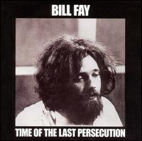 Bill Fay: Time of the Last Persecution — kristen apokalypse