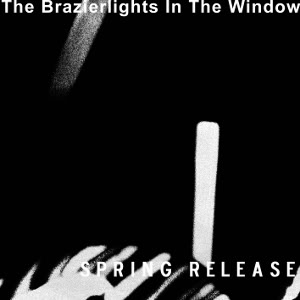 The Brazierlights in the Window: Spring Release EP