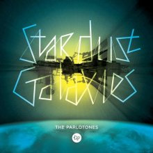 The Parlotones: Stardust Galaxies