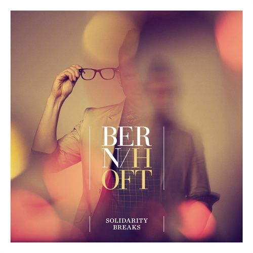 Bernhoft: Solidarity Breaks