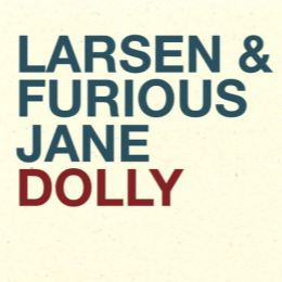 Larsen and Furious Jane: Dolly