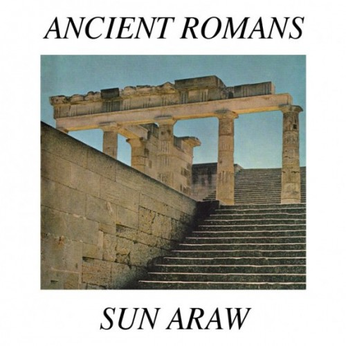 Sun Araw: Ancient Romans
