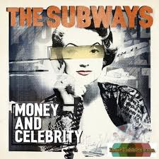 The Subways: Money and Celebrity