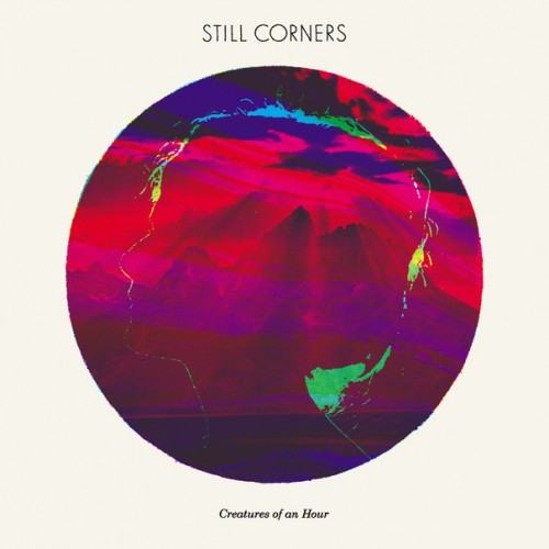 Still Corners: Creatures of an Hour