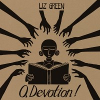 Liz Green: O, Devotion!