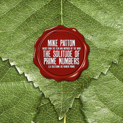 Mike Patton: The Solitude of Prime Numbers
