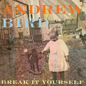 andrew-bird-break-it-yourself1-300x300