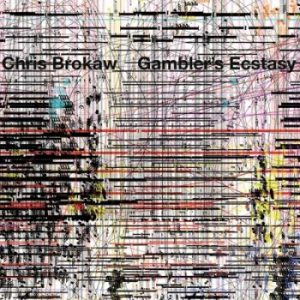 Chris Brokaw_Gamblers Ecstasy