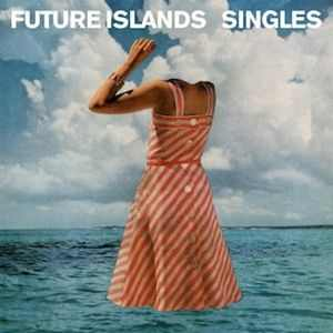 Future Islands_Singles_Cover